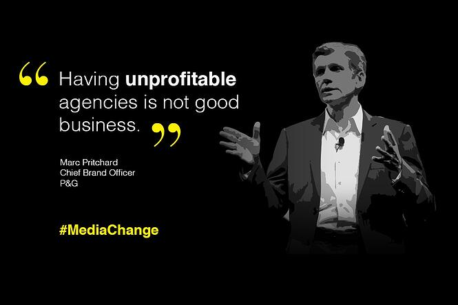 "#MediaChange : Marc Pritchard ""Having unprofitable agencies is not good business"""