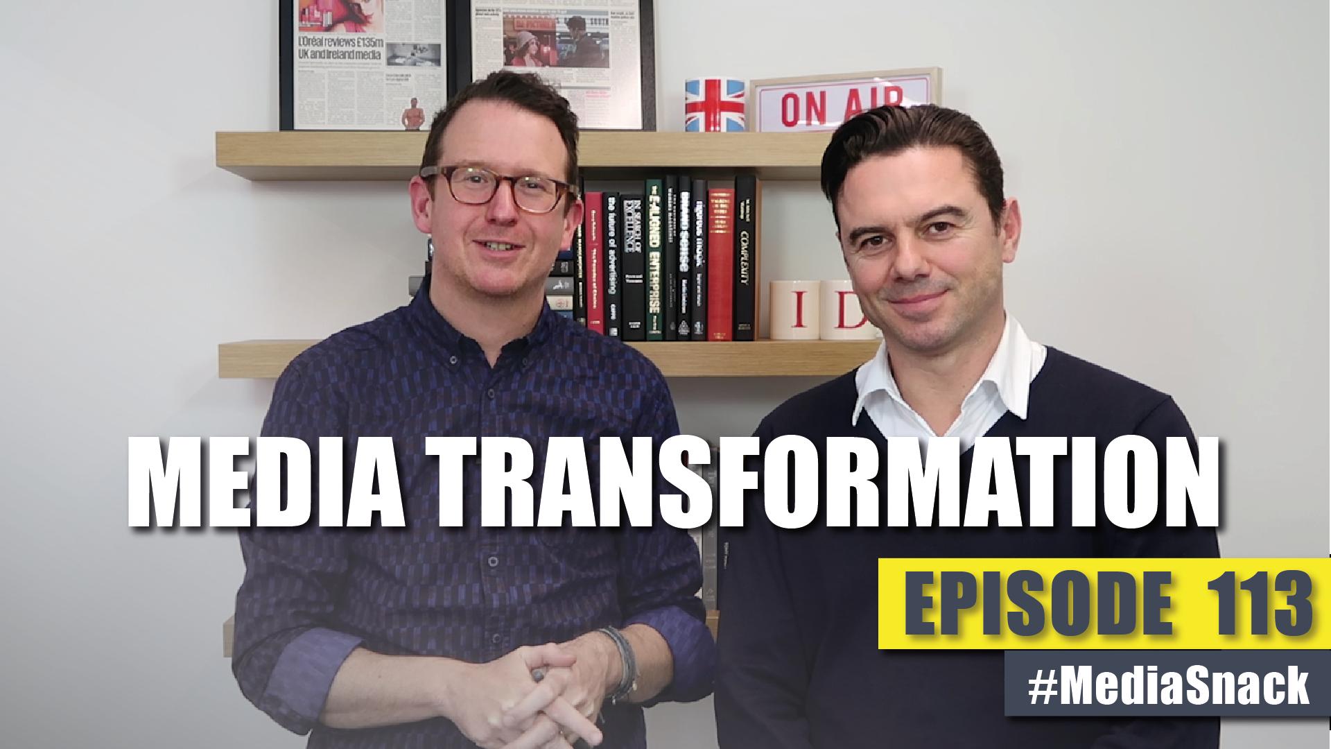 ID COMMS MEDIASNACK 113: Media Transformation