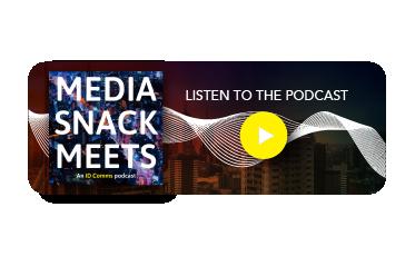 IDComms_MediaSnackMeets_Podcast