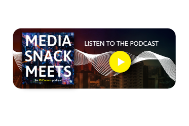 ID Comms MediaSnack Meets Podcast